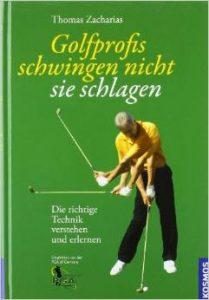 T. Zacharias - Golfprofis schwingen nicht sie schlagen