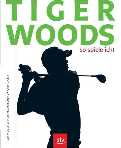 Tiger Woods - So spiele ich